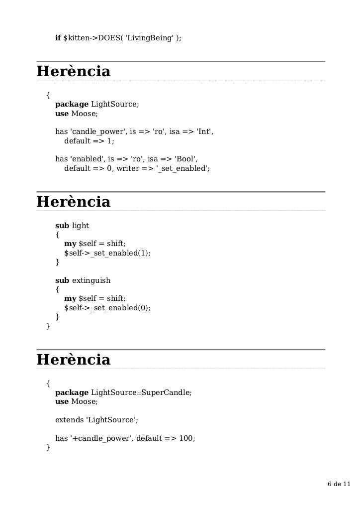 if $kitten->DOES( LivingBeing );Herència{    package LightSource;    use Moose;    has candle_power, is => ro, isa => Int,...
