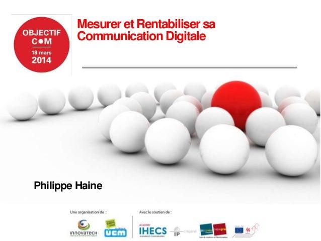 Mesurer et Rentabiliser sa Communication Digitale Philippe Haine