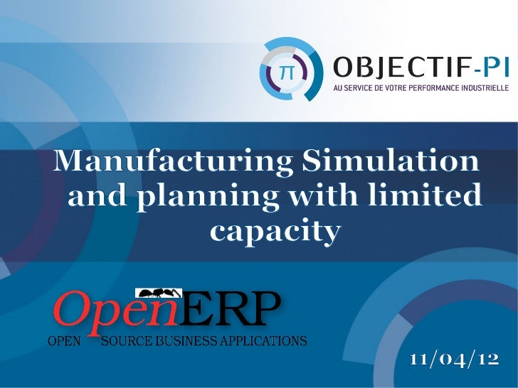 Manufacturing Simulationand planning with limited        capacity                    11/04/12