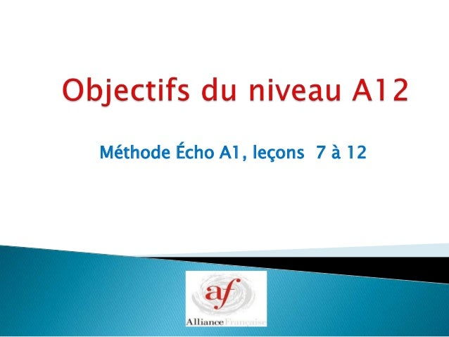 Méthode Écho A1, leçons 7 à 12