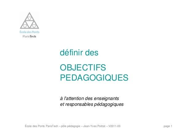 École des Ponts ParisTech – pôle pédagogie – Jean-Yves Poitrat – V2011-03 page 1 définir des OBJECTIFS PEDAGOGIQUES à l'at...