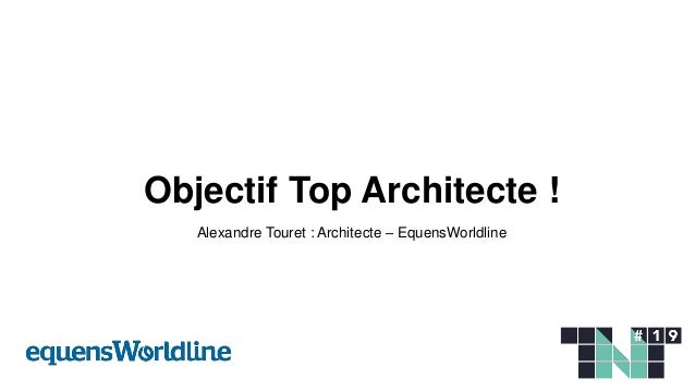 Objectif Top Architecte ! Alexandre Touret : Architecte – EquensWorldline