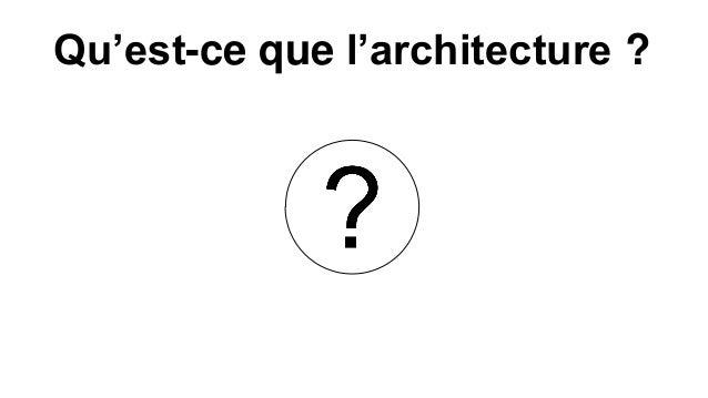 Qu'est-ce que l'architecture ?