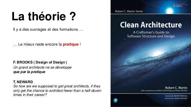 Il y a des ouvrages et des formations … La théorie ? … Le mieux reste encore la pratique ! F. BROOKS ( Design of Design ) ...