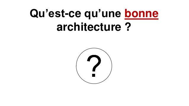 Qu'est-ce qu'une bonne architecture ?