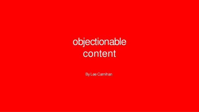 objectionable content By Lee Carnihan