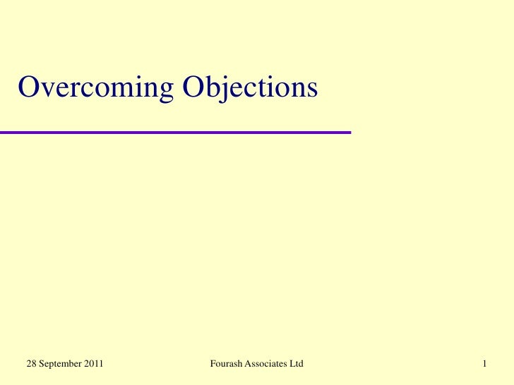 1 December 2009<br />Fourash Associates Ltd<br />1<br />Overcoming Objections<br />