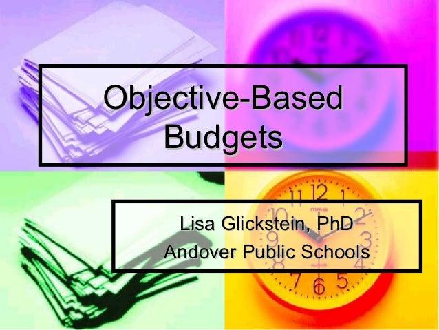 Objective-Based    Budgets    Lisa Glickstein, PhD   Andover Public Schools