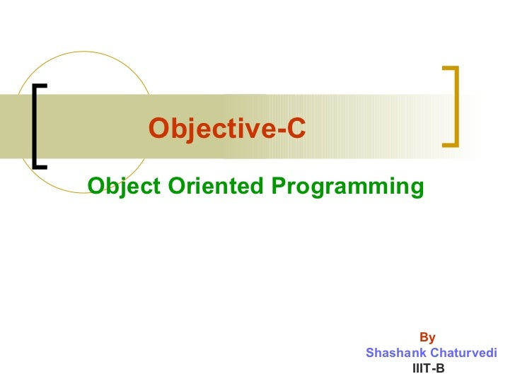 Objective-C Object Oriented Programming By Shashank Chaturvedi   IIIT-B