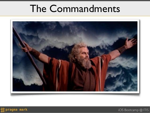 The Commandments               iOS Bootcamp @ ITIS