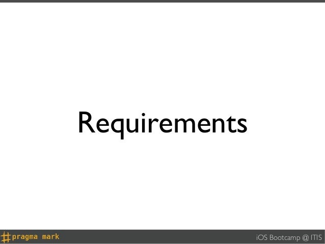 Requirements               iOS Bootcamp @ ITIS