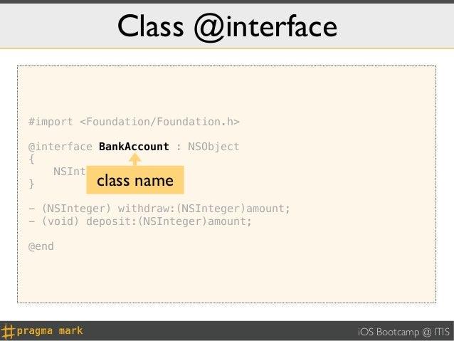 Class @interface#import <Foundation/Foundation.h>@interface BankAccount : NSObject{    NSInteger _balance;}         class ...