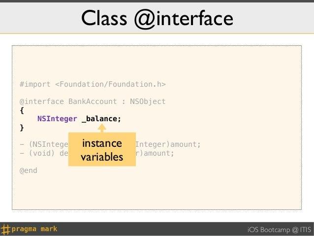 Class @interface#import <Foundation/Foundation.h>@interface BankAccount : NSObject{    NSInteger _balance;}             in...