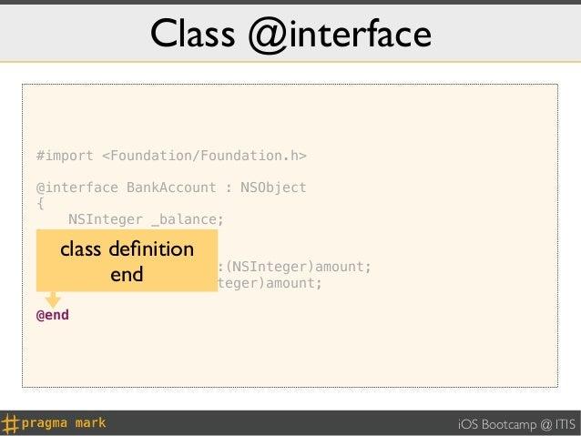 Class @interface#import <Foundation/Foundation.h>@interface BankAccount : NSObject{    NSInteger _balance;}     class defin...