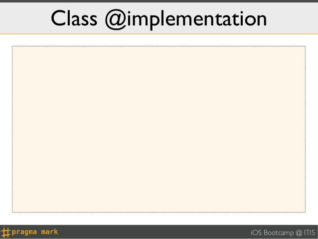 Class @implementation                   iOS Bootcamp @ ITIS