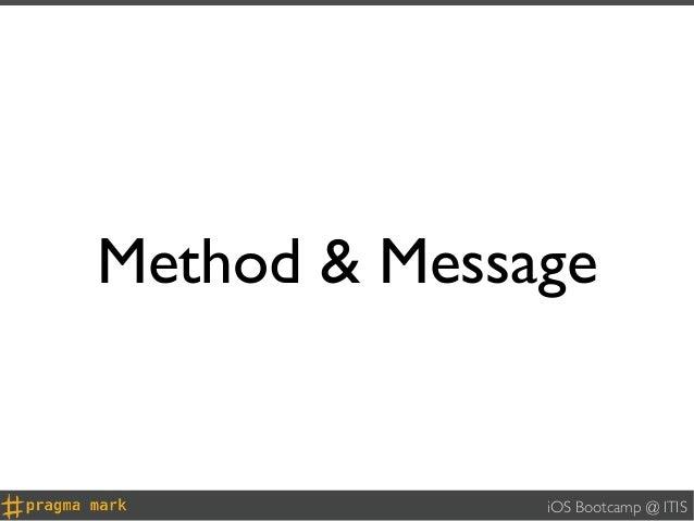 Method & Message              iOS Bootcamp @ ITIS