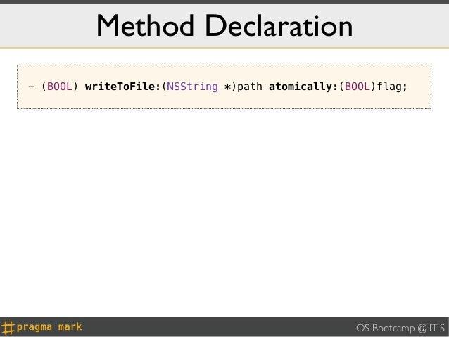 Method Declaration- (BOOL) writeToFile:(NSString *)path atomically:(BOOL)flag;                                            ...