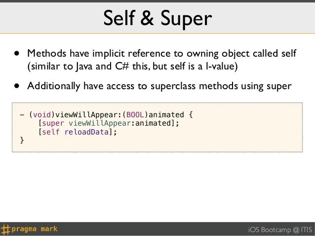 Self & Super•   Methods have implicit reference to owning object called self    (similar to Java and C# this, but self is ...