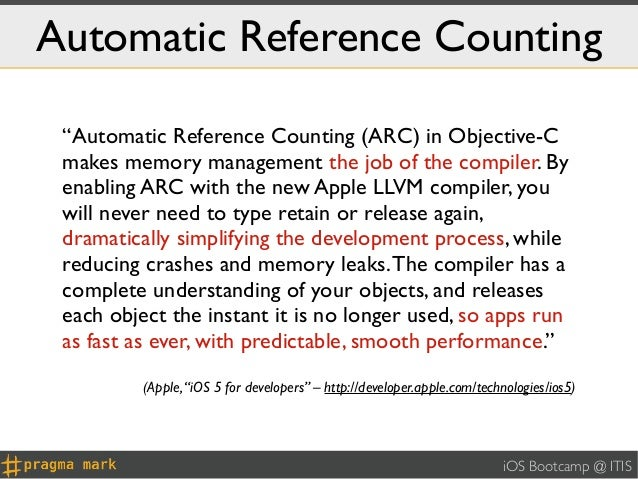 """Automatic Reference Counting """"Automatic Reference Counting (ARC) in Objective-C makes memory management the job of the com..."""