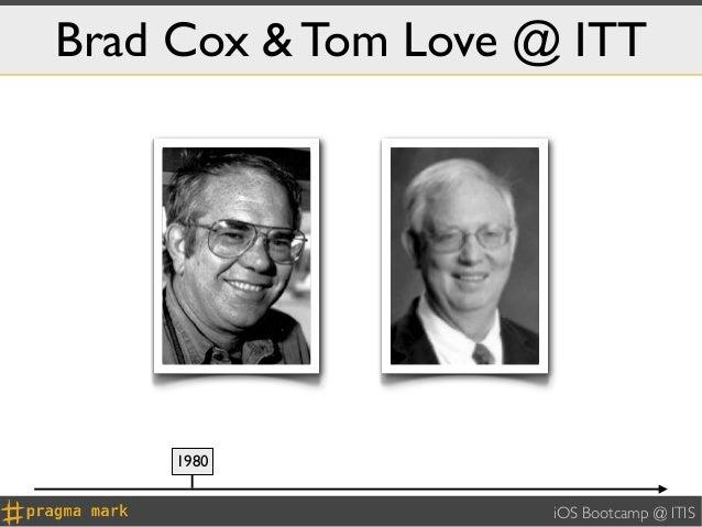 Brad Cox & Tom Love @ ITT     1980                     iOS Bootcamp @ ITIS