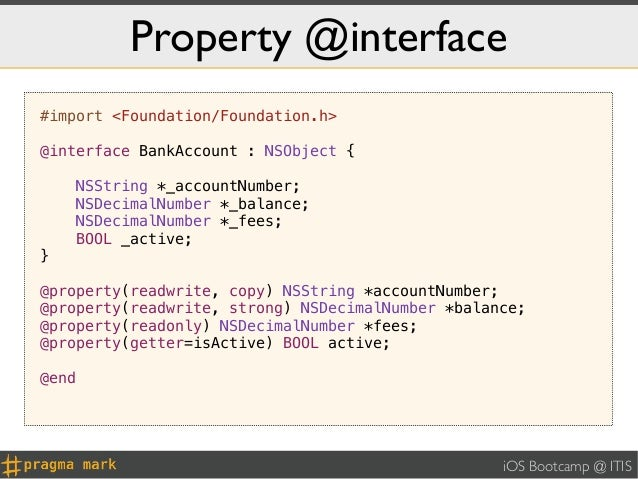 Property @interface#import <Foundation/Foundation.h>@interface BankAccount : NSObject {    NSString *_accountNumber;    NS...