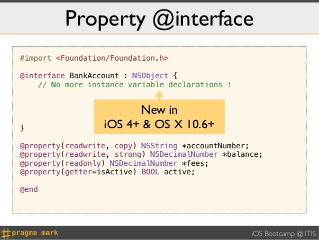 Property @interface#import <Foundation/Foundation.h>@interface BankAccount : NSObject {    // No more instance variable de...