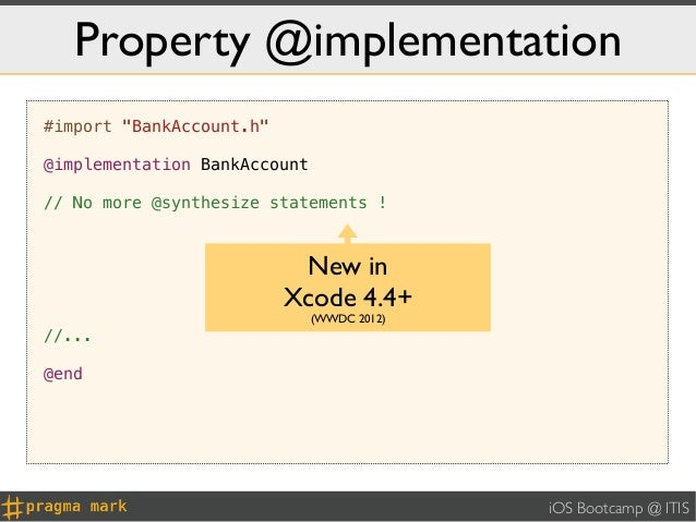 """Property @implementation#import """"BankAccount.h""""@implementation BankAccount// No more @synthesize statements !             ..."""