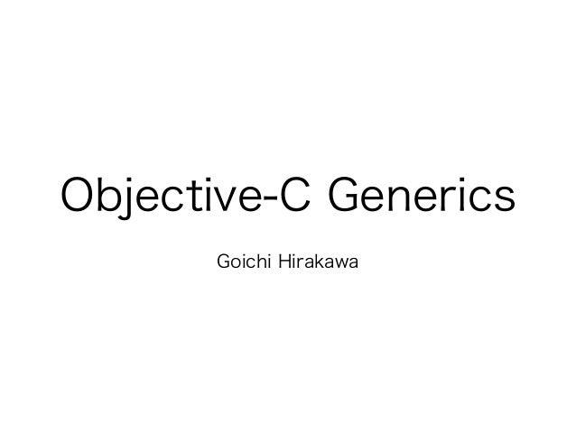 Objective-C Generics Goichi Hirakawa