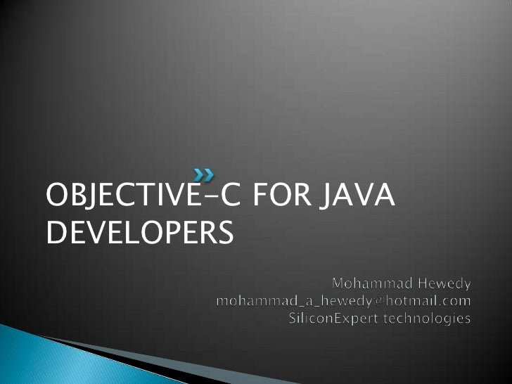 OBJECTIVE-C FOR JAVADEVELOPERS