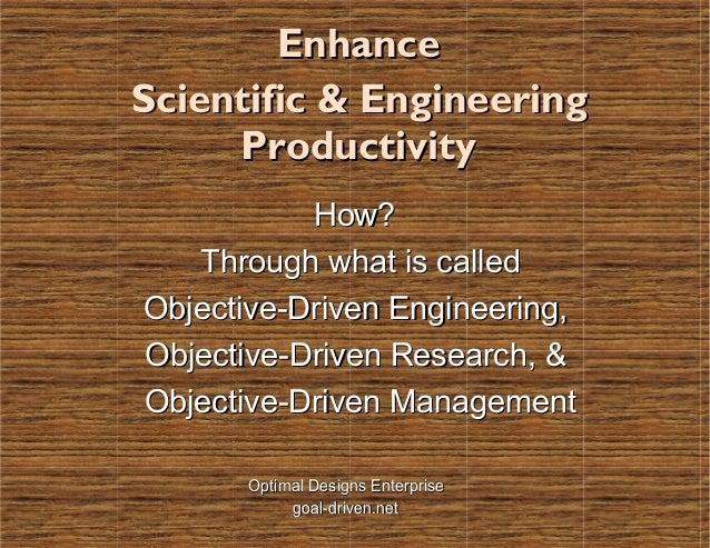 EnhanceEnhance Scientific & EngineeringScientific & Engineering ProductivityProductivity How?How? Through what is calledTh...