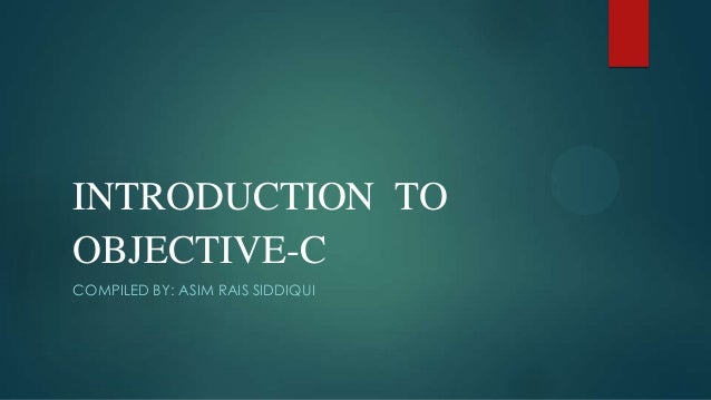 INTRODUCTION TOOBJECTIVE-CCOMPILED BY: ASIM RAIS SIDDIQUI