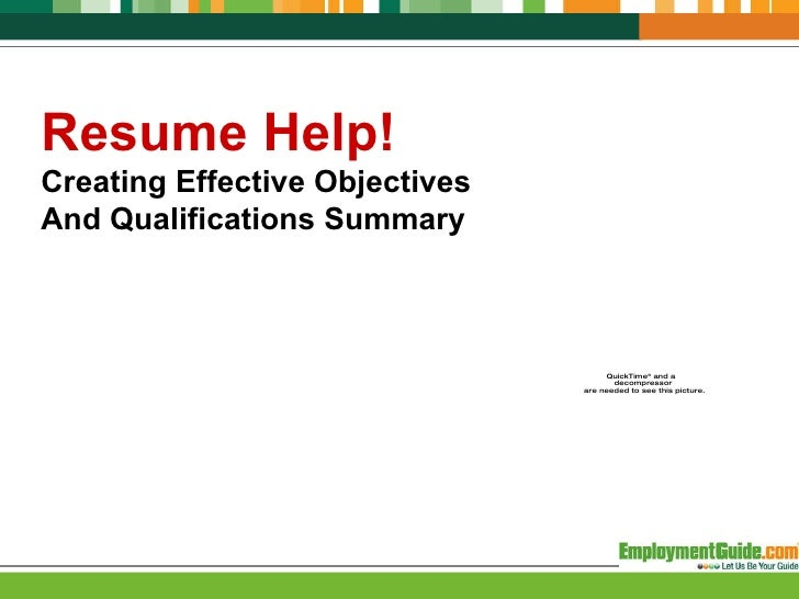 Resume Help! Creating Effective Objectives And Qualifications Summary ...