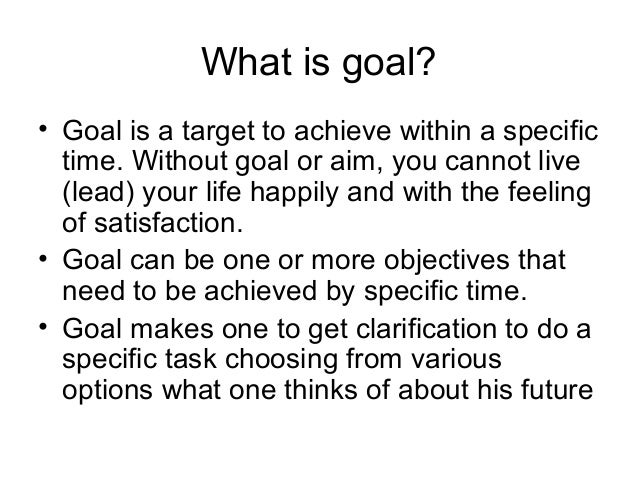 life aim and objectives future We will help you to define your objectives clearly and then work towards   looking for a realistic 'down to earth' approach to achieving what you want out of  life  beginning to plan for the future is like being at a financial crossroads,  unsure of.
