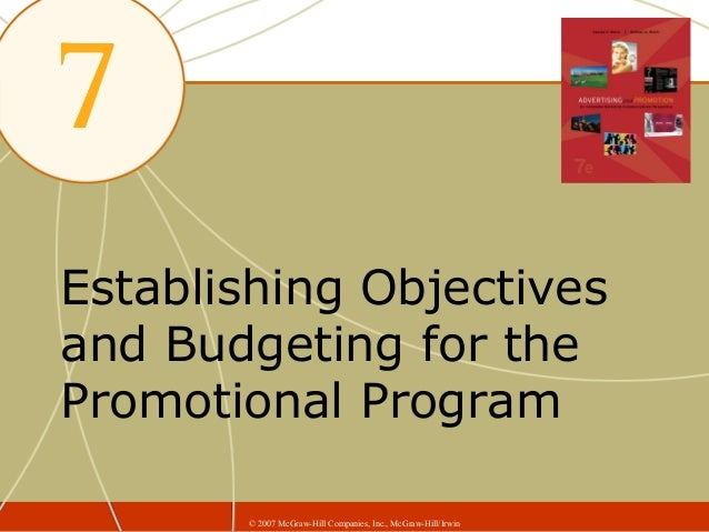 Establishing Objectivesand Budgeting for thePromotional Program       © 2007 McGraw-Hill Companies, Inc., McGraw-Hill/Irwin