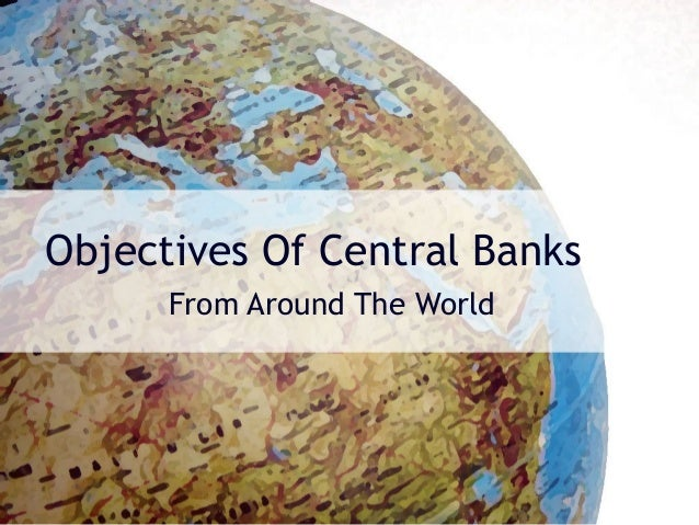 Objectives Of Central Banks From Around The World