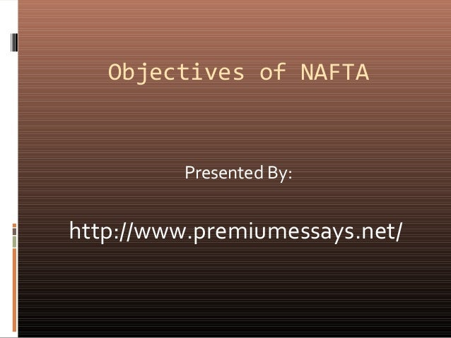 pros and cons of nafta essay List of cons of nafta 1 it affected workers and their jobs critics pointed out one of the disadvantages nafta has which put a dent in the manufacturing industry.