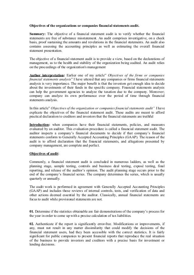 Objectives of the organizations or companies financial statements audit. Summary: The objective of a financial statement a...