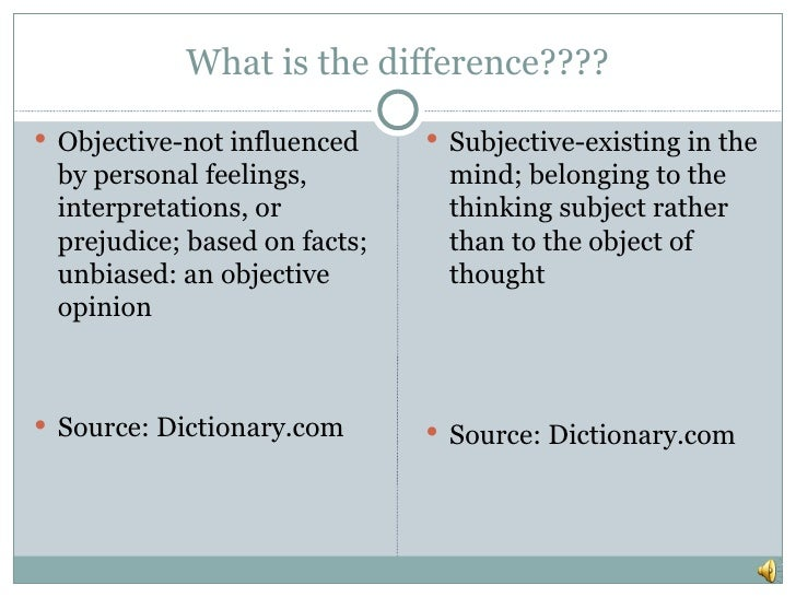 subjective judgment The simplest sort of discrepancy between subjective judgment and objective reality is well support an assertion to objectivity as it does for, say, judgments.