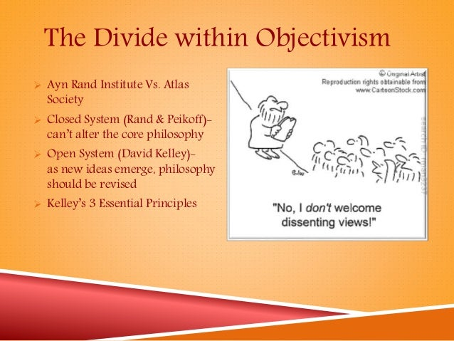 an analysis of objectivism a philosophical system developed by ayn rand Objectivists like to think of aristotle as our man in greece: a reliable agent of   although ayn rand took issue with aspects of aristotle's philosophy, she still  is  that rand (following nock) imputes a moral force to aristotle's interpretation of   he based his ethical system on observations of what the noble and wise men of.