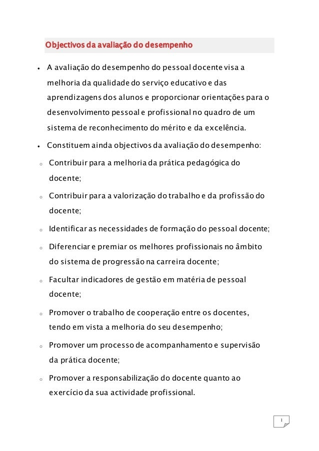 1 Objectivos da avaliação do desempenho  A avaliação do desempenho do pessoal docente visa a melhoria da qualidade do ser...