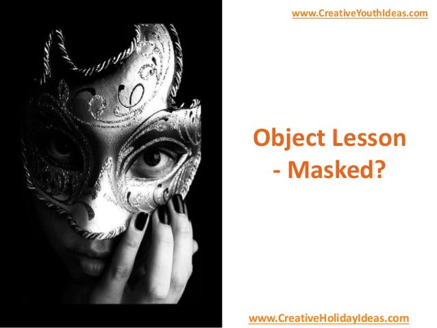 www.CreativeYouthIdeas.com  Object Lesson  - Masked?  www.CreativeHolidayIdeas.com