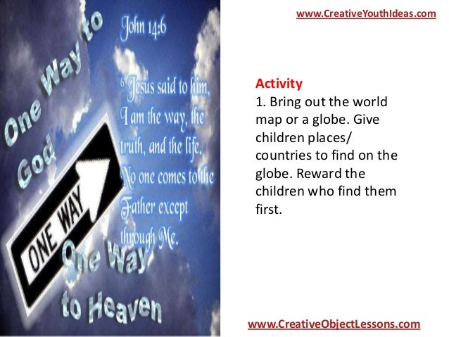 Give Kids The World Map.Object Lesson For Kids The Way To God
