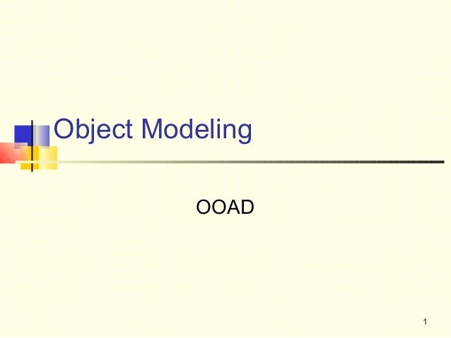 Object Modeling          OOAD                  1