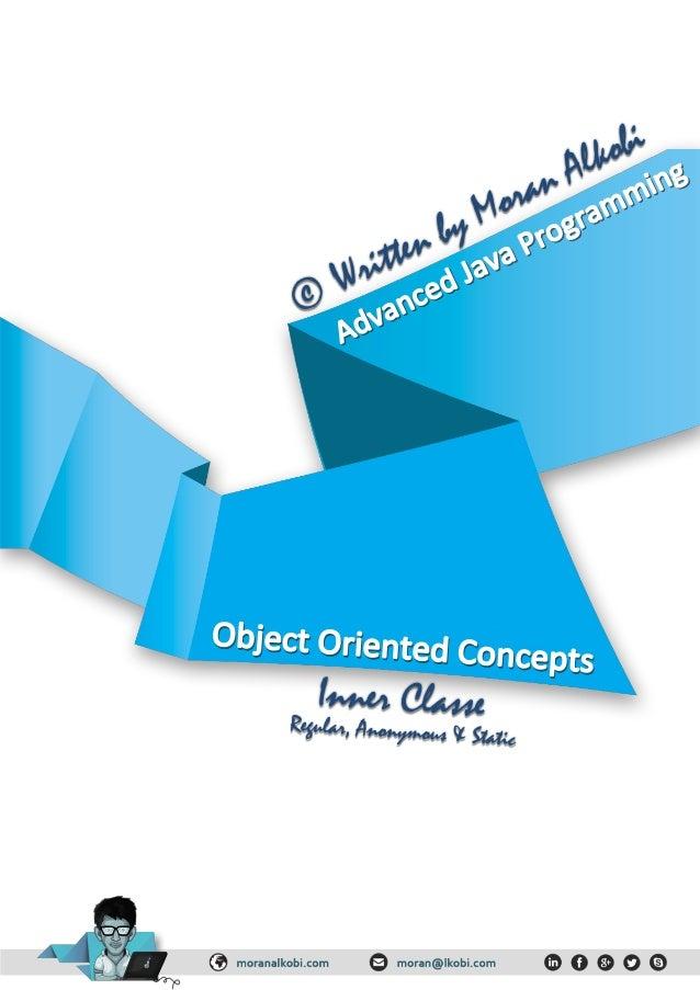 פנימיות מחלקות–Inner Classesהאובייקט של ולמתודות למשתנים גישה שלה למופע יש כן ועל אחרת מחלקה ...
