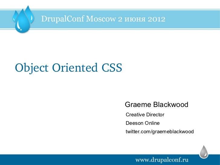 ObjectOrientedCSS                      Graeme Blackwood                      Creative Director                      Dees...