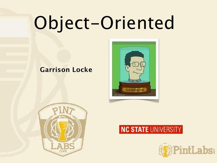 Object-OrientedGarrison Locke