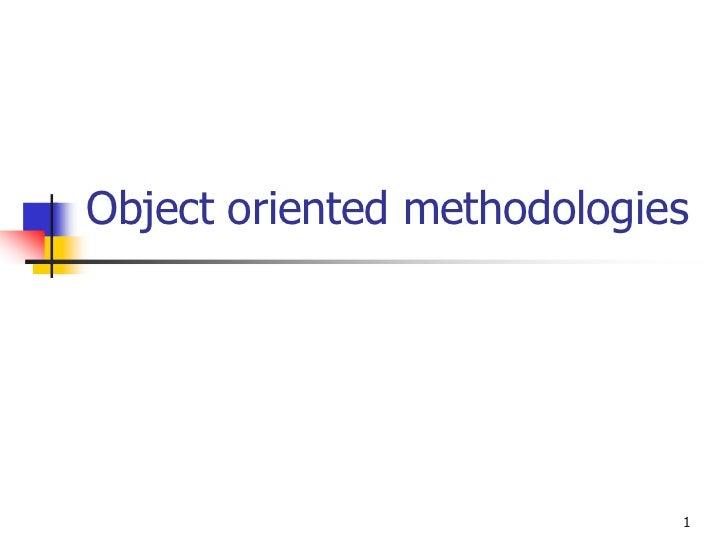 Object oriented methodologies                            1
