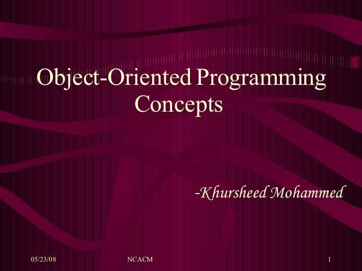 Object-Oriented Programming Concepts  - Khursheed Mohammed