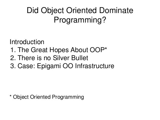 Object oriented programming in 2014:Standard or Legacy?