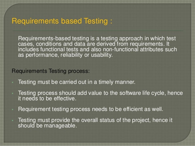 Requirements based Testing : Requirements-based testing is a testing approach in which test cases, conditions and data are...